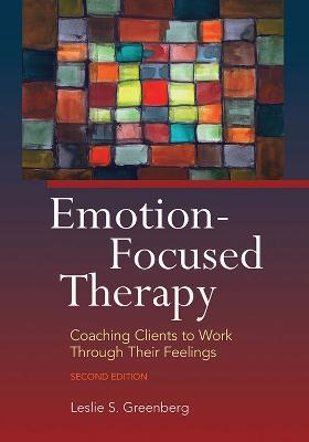 Astrosadventuresbookclub.com Emotion-Focused Therapy : Coaching Clients to Work Through Their Feelings Image