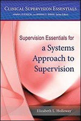 Supervision Essentials for a Systems Approach to Supervision