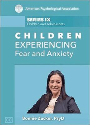 Children Experiencing Fear and Anxiety