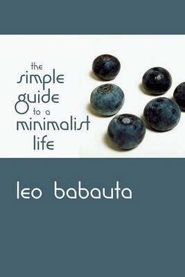 The simple guide to a minimalist life leo babauta for The simple guide to a minimalist life
