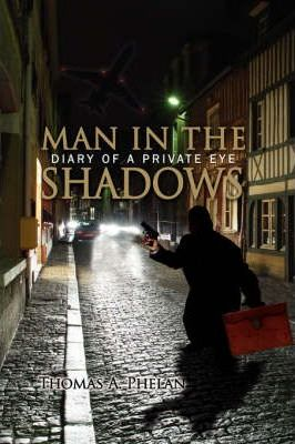 Man in the Shadows  Diary of A Private Eye
