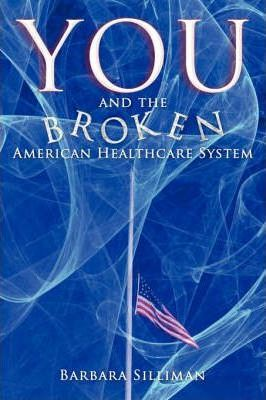 You and the Broken American Healthcare System