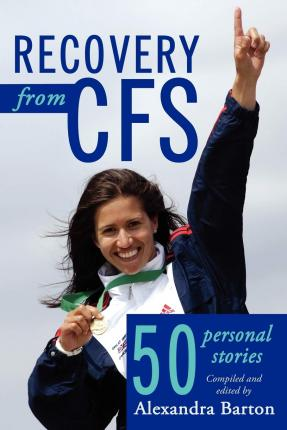 Recovery from CFS : 50 Personal Stories
