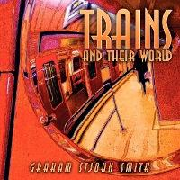 Trains and Their World