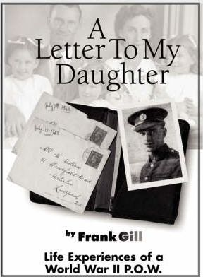 A Letter to My Daughter : Life Experiences of a World War II P.O.W.