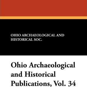 Ohio Archaeological and Historical Publications, Vol. 34 Cover Image