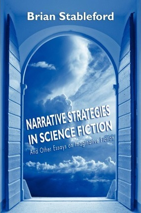 Narrative Strategies In Science Fiction And Other Essays On  Narrative Strategies In Science Fiction And Other Essays On Imaginative  Fiction