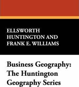 Business Geography  The Huntington Geography Series
