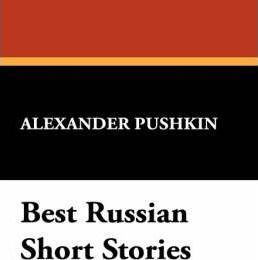 Best Russian Short Stories : Alexander Pushkin : 9781434496119