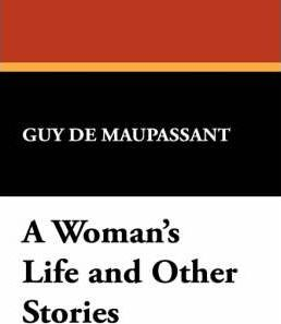 A Woman's Life and Other Stories