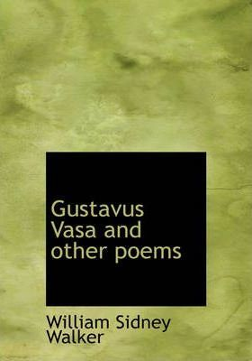 Gustavus Vasa and Other Poems