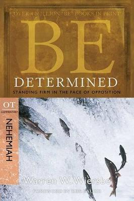 Be Determined ( Nehemiah ): Standing Firm in the Face of Opposition