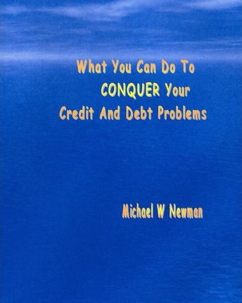 What You Can Do To Conquer Your Credit And Debt Problems