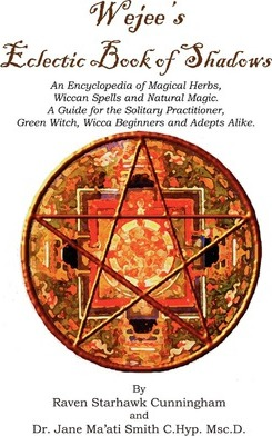 Wejees Eclectic Book of Shadows an Encyclopedia of Magical