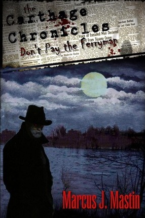 The Carthage Chronicles  Don't Pay The Ferryman