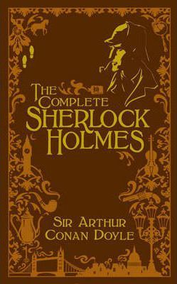 The Complete Sherlock Holmes (Volume II Signature Edition)