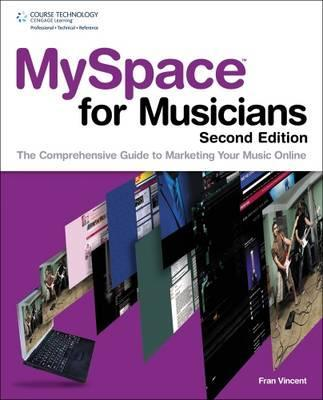 MySpace for Musicians: The Comprehensive Guide to Marketing Your Music