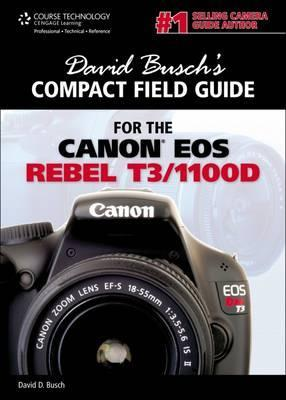 david busch s compact field guide for the canon eos rebel t3 1100d rh bookdepository com canon 1100d manual pdf canon 1100d guidebook