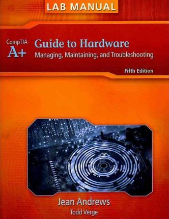 Lab Manual For A Guide To Managing And Maintaining Your Pc