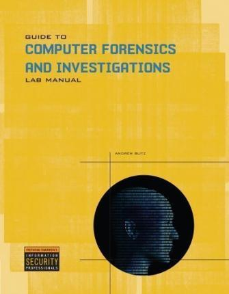 Lab Manual for Nelson/Phillips/Steuart's Guide to Computer Forensics and Investigations