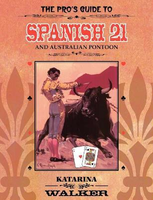 The Pro's Guide to Spanish 21 and Australian Pontoon