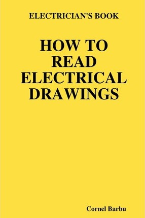 Electrician's Book How to Read Electrical Drawings : Cornel ... on understanding electrical drawings, learn to read drawings, electrical cad drawings,