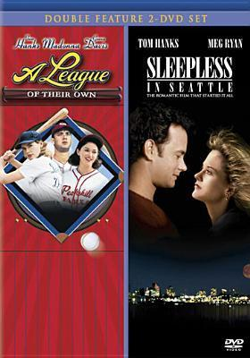 League of Their Own / Sleepless in Seattle