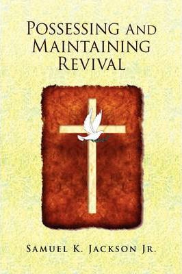 Possessing and Maintaining Revival