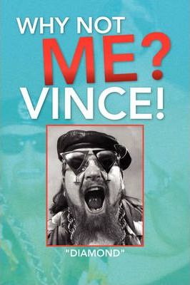 Why Not Me? Vince!