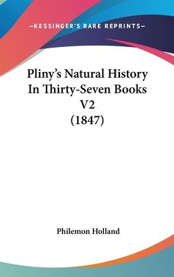 Pliny's Natural History in Thirty-Seven Books V2 (1847)
