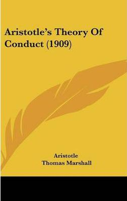 Aristotle's Theory of Conduct (1909)