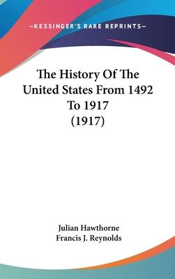 The History of the United States from 1492 to 1917 (1917)
