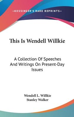 This Is Wendell Willkie