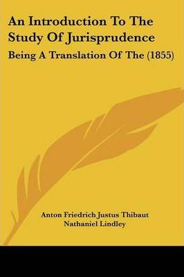 An Introduction to the Study of Jurisprudence  Being a Translation of the (1855)