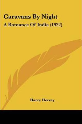 Caravans by Night  A Romance of India (1922)