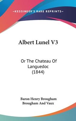 Albert Lunel V3  Or the Chateau of Languedoc (1844)