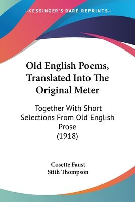 Old English Poems, Translated Into the Original Meter