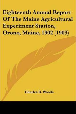 Eighteenth Annual Report of the Maine Agricultural Experiment Station, Orono, Maine, 1902 (1903)