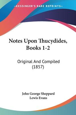 Notes Upon Thucydides, Books 1-2 : Original And Compiled (1857)