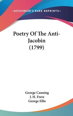 Poetry Of The Anti-Jacobin (1799)