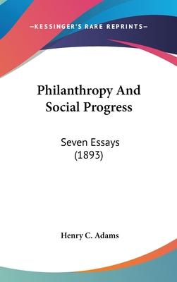Philanthropy and Social Progress  Seven Essays (1893)