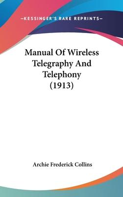 Manual of Wireless Telegraphy and Telephony (1913)