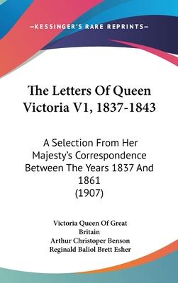 The Letters of Queen Victoria V1, 1837-1843
