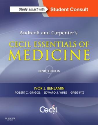 Andreoli and Carpenter's Cecil Essentials of Medicine - Ivor Benjamin