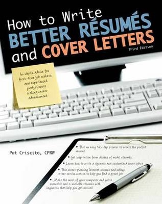 how to write better resumes and cover letters patricia k criscito 9781438001470