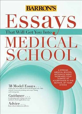 essays that will get you into medical school ebook This updated volume offers vital help to students who are applying to medical school and are required to write an admissions essay includes approximately 40 model essays, each followed by a critique.