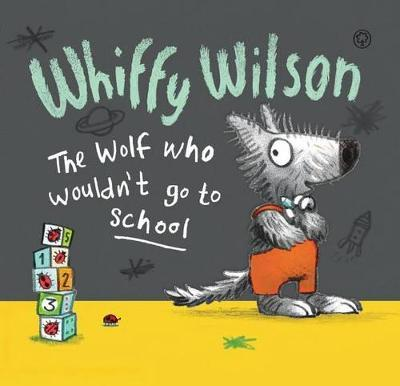 Whiffy Wilson the Wolf Who Wouldn't Go to School