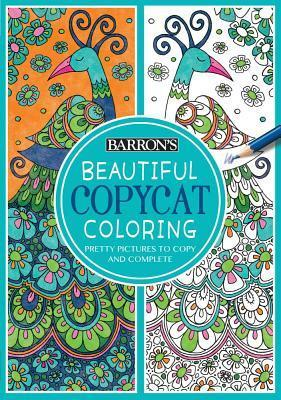 Beautiful Copycat Coloring : Pretty Pictures to Copy and Complete