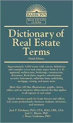 Dictionary of Real Estate Terms : Jack P  Friedman