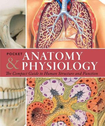 Pocket Anatomy & Physiology : Ken Ashwell Bmedsc Mbbs Phd ...